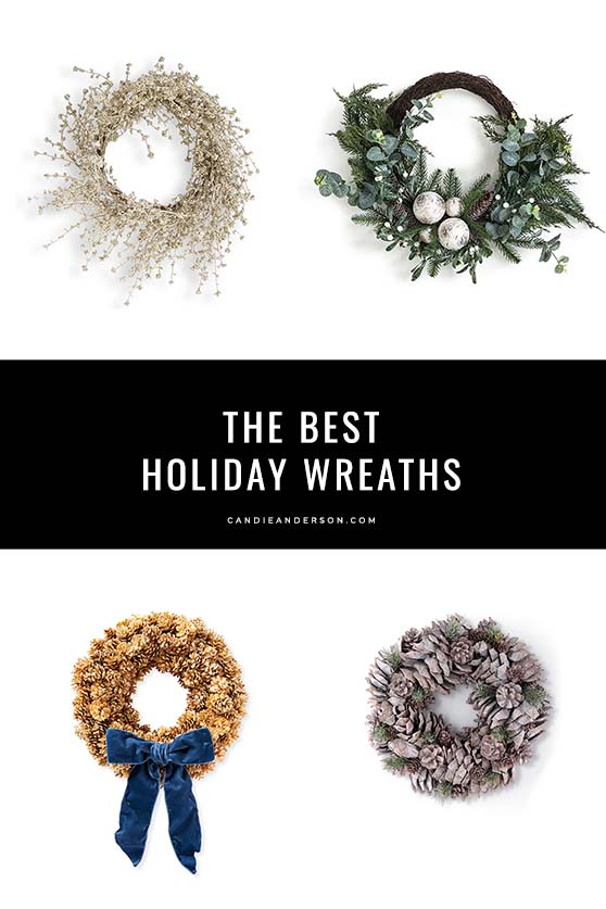 Journalist, lifestyle expert and blogger Candace Rose Anderson of the blog Candie Anderson has the scoop on 40 of the best holiday wreaths for Christmas and the winter season.